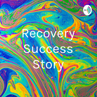 Recovery Success Story