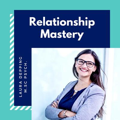 Relationship Mastery | Dein Podcast für glückliche Beziehungen