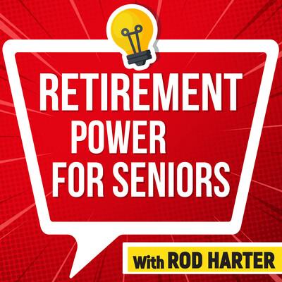 Retirement Power For Seniors 'RodCast'