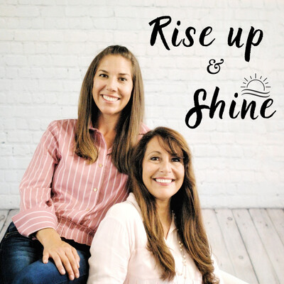 Rise Up and Shine Podcast