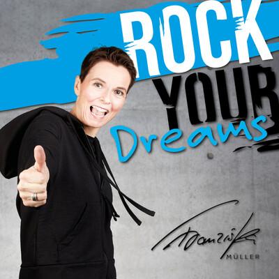ROCK YOUR DREAMS! Ein Podcast über Mindset, Spiritualität, Erfolg und Motivation