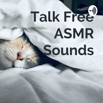 Talk Free ASMR Sounds