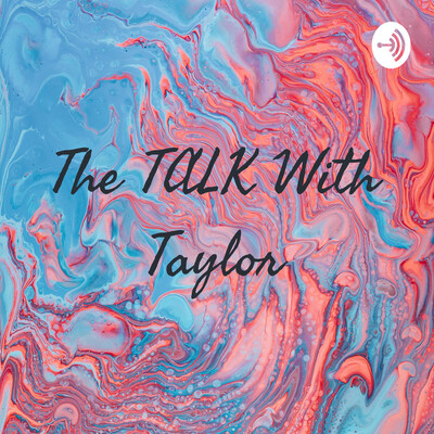 The TALK With Taylor