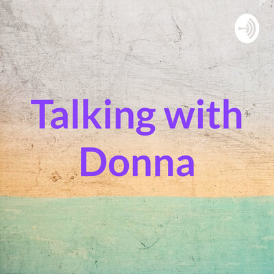 Talking with Donna