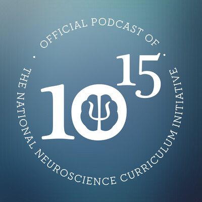 Ten to the Fifteenth: The Official Podcast of the National Neuroscience Curriculum Initiative (NNCI)