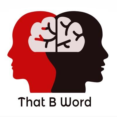 That B Word: Bipolar | Borderline | Beautiful