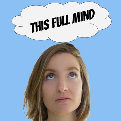 This Full Mind