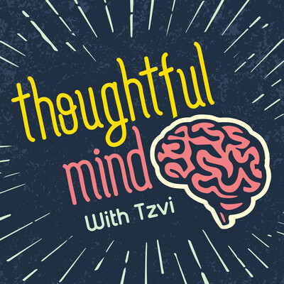 Thoughtful Mind with Tzvi