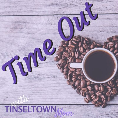 Time Out with Tinseltown Mom