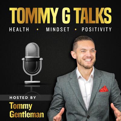 Tommy G Talks