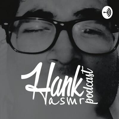 Hankasmr Podcast