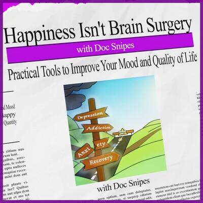 Happiness Isn't Brain Surgery
