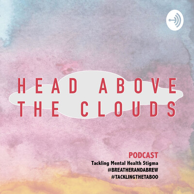 Head Above The Clouds Podcast