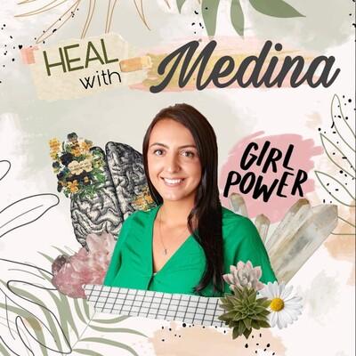 Heal With Medina Podcast