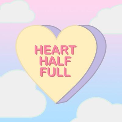 Heart Half Full