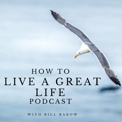 How To Live A Great Life Podcast