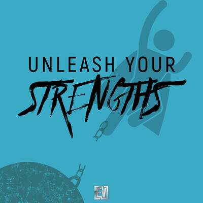 Unleash Your Strengths w/ Eddie Villa