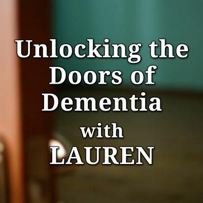 Unlocking the Doors of Dementia with LAUREN