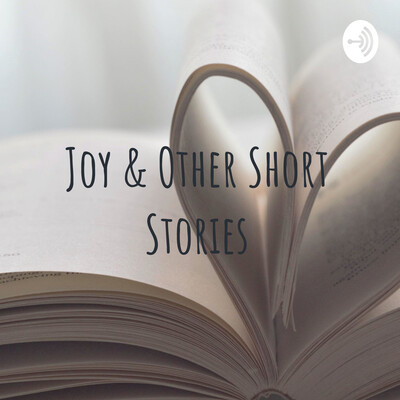 Joy & Other Short Stories