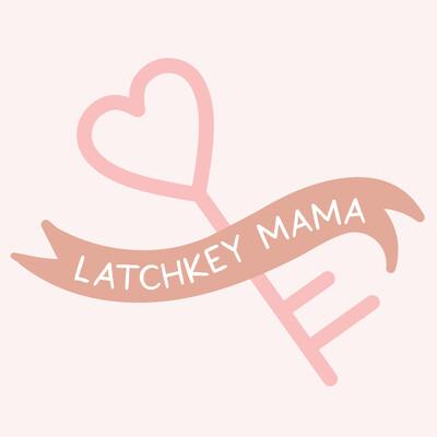 Latchkey Mama