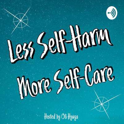 Less Self-Harm; More Self-Care