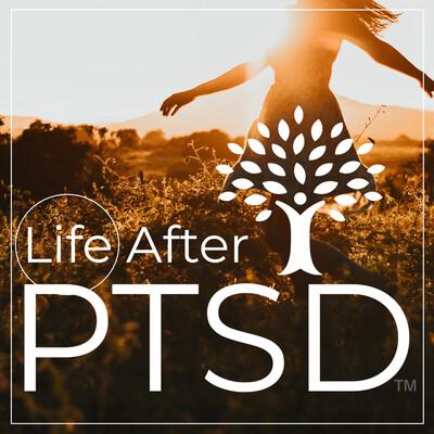 Life After PTSD