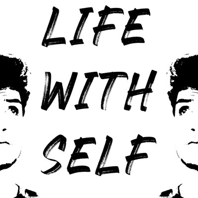 Life With Self