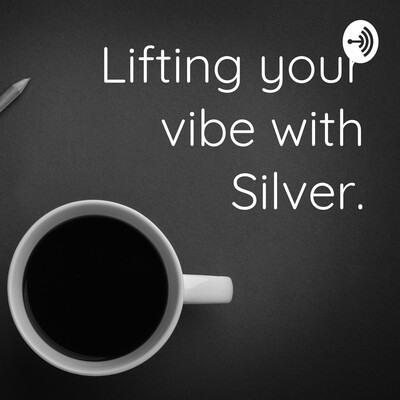Lifting your vibe with Silver.