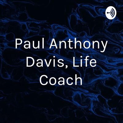 Paul Anthony Davis, Life Coach