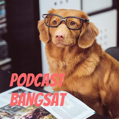 Podcast Bangsat