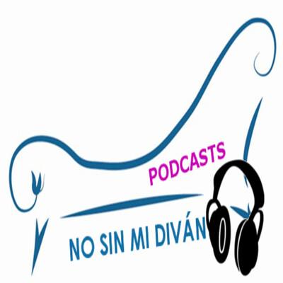 Podcasts No Sin Mi Diván