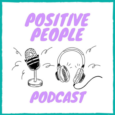 Positive People Podcast
