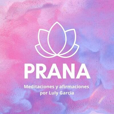 PRANA. Meditaciones con Luly Garcia