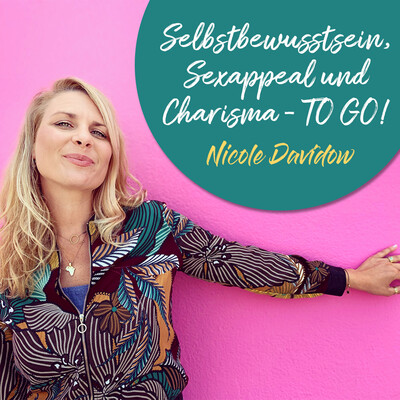 Selbstbewusstsein, Sexappeal und Charisma - TO GO!