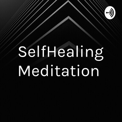 SelfHealing Meditation