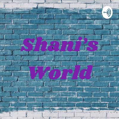Shani's World