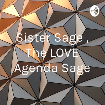 Sister Sage , The LOVE Agenda Sage
