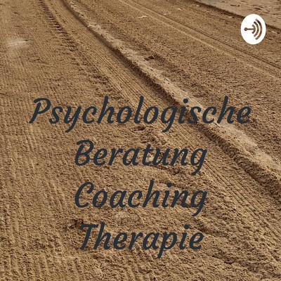 Psychologische Beratung Coaching Therapie