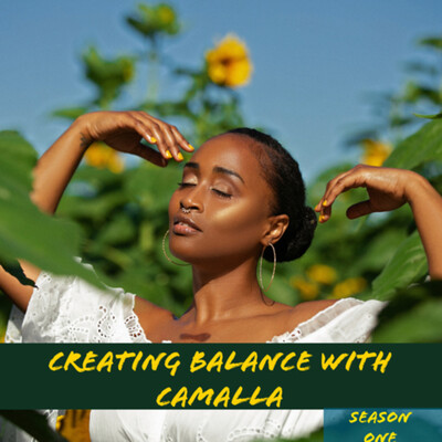 Creating Balance With Camalla