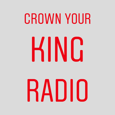 Crown Your King Radio