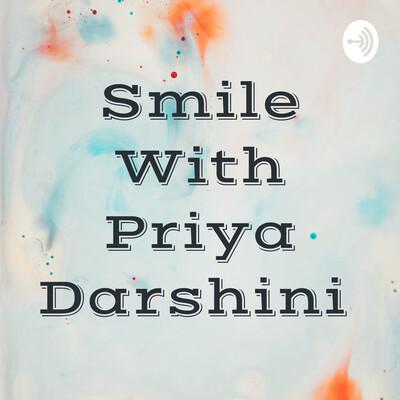 Smile With Priya Darshini