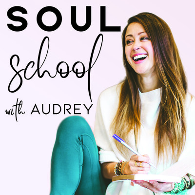 SOUL SCHOOL with Audrey