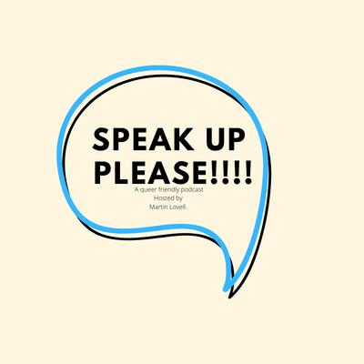 Speak Up Please