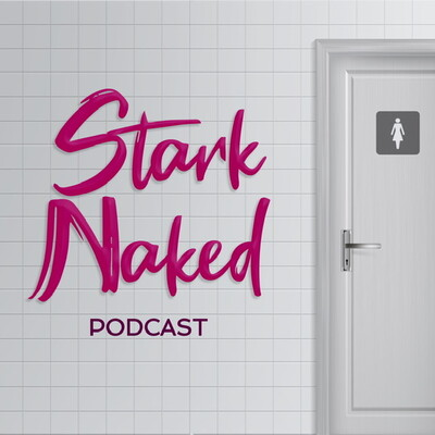 STARK NAKED PODCAST