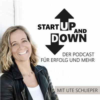 Start Up and Down - Der Podcast für Erfolg und mehr