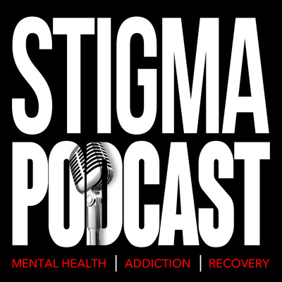 Stigma Podcast - Mental Health