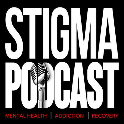 Stigma Podcast - Mental Health