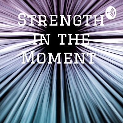Strength in the Moment
