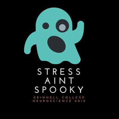 Stress Ain't Spooky