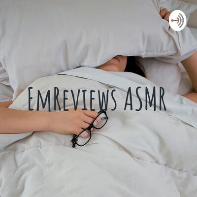 ASMR with EmReviews